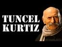 Tuncel Kurtiz - Tarihe Damga Vuran 20 Sözü