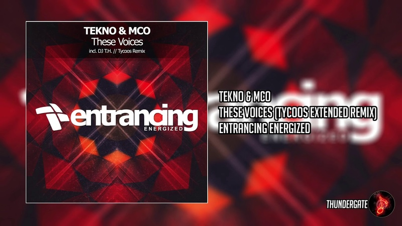 TEKNO MCO - These Voices (Tycoos Extended Remix) |Entrancing Music Energized|