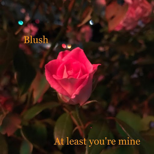 Blush альбом At Least You're Mine