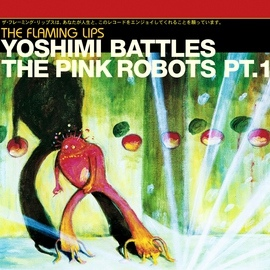 The Flaming Lips альбом Yoshimi Battles The Pink Robots Part 1