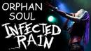 INFECTED RAIN - ORPHAN SOUL (г. Орёл) LIVE
