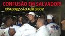 Treta em Salvador Jogadores do Bahia são agredidos em aeroporto