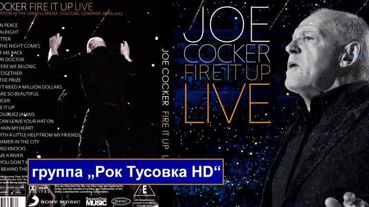 Joe Cocker - Fire it Up Live - Концерт в Кёльне, Германия - 2013 - HD 720p - группа Рок Тусовка HD / Rock Party HD