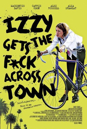 Иззи прётся через город  (Izzy Gets the Fuck Across Town)  2017  смотреть онлайн