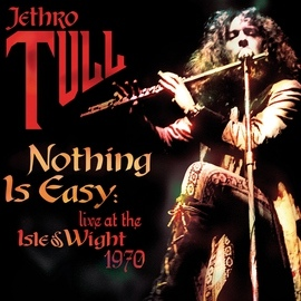 Jethro Tull альбом Nothing Is Easy: Live At The Isle Of Wight 1970
