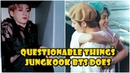 Questionable things Jungkook 정국 does