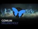 Dubstep Ozmium - Melancholy