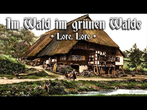 Im Wald im grünen Walde ● Lore Lore ✠ German folk song english translation