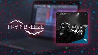 Frainbreeze - Vocal House Vol. 2 (FL Studio 20 template)