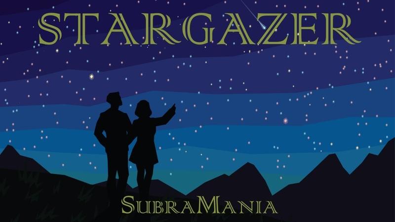 SubraMania – Stargazer