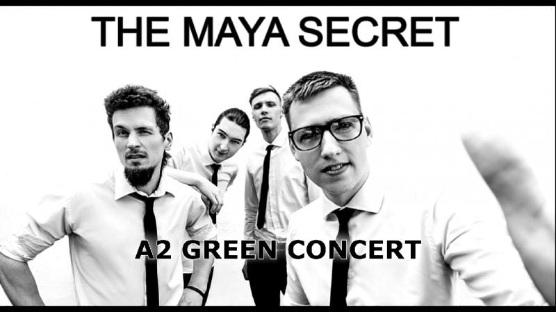 THE MAYA SECRET | 21 APRIL | A2 GREEN CONCERT