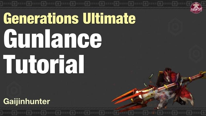Monster Hunter Generations Ultimate (Gunlance Tutorial)