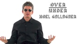Noel Gallagher Rates Kanye West, Mustaches, and Ed Sheeran OverUnder