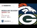 Week 13. Denver Broncos @ Green Bay Packers | Madden NFL 19