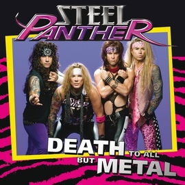 Steel Panther альбом Death To All But Metal