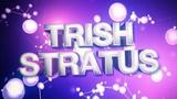 Trish Stratus Custom Entrance Video (WWE Titantron)