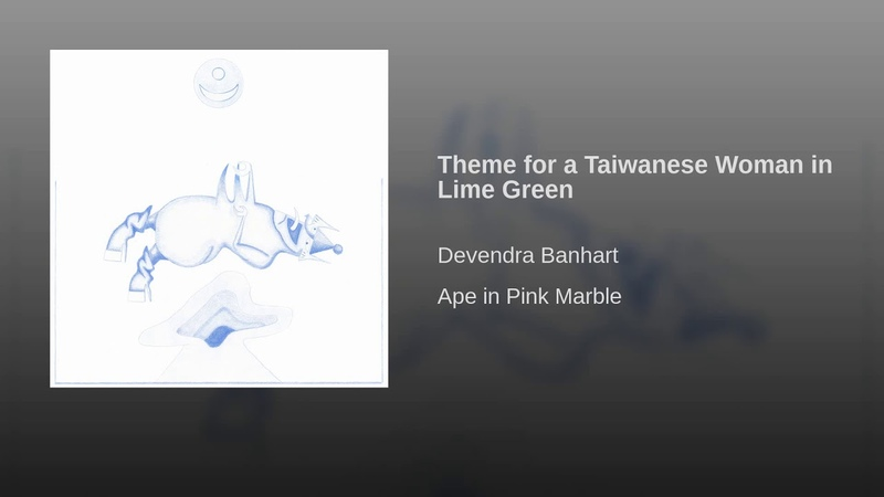 Devendra Banhart - Theme for a Taiwanese Woman in Lime Green