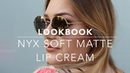 LOOKBOOK Nyx Soft Matte Lip Cream