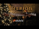 Therion The Perennial Sophia Ukulele Cover
