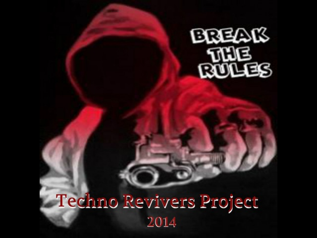 Techno Revivers Project-Break The Rules