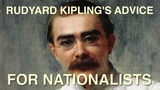 Rudyard Kipling's Advice for Nationalists