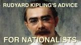 Rudyard Kipling's Advice for Nationalists