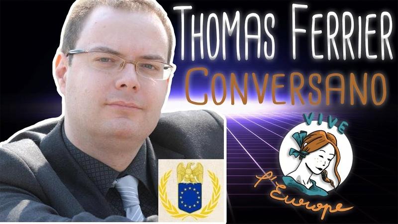Daniel Conversano chez Thomas Ferrier PARTIE 1 Vive L'Europe avril 2019