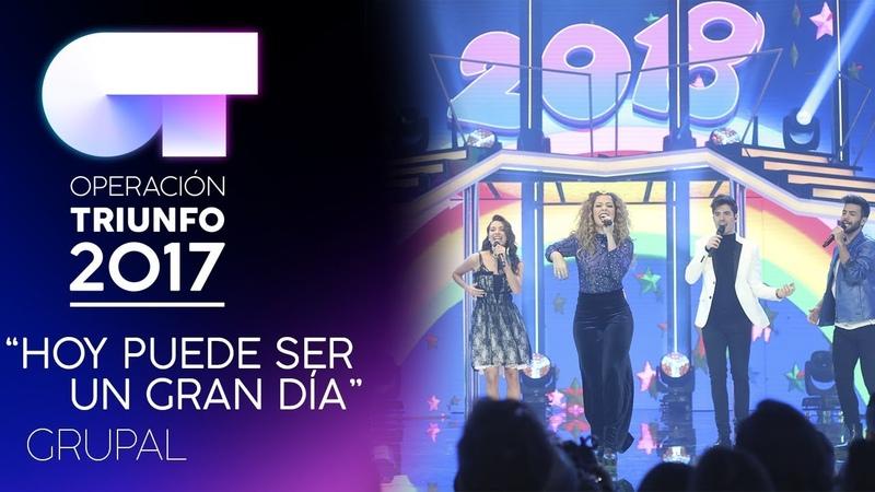 HOY PUEDE SER UN GRAN DÍA - Grupal | OT 2017 | Gala 9