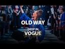 Old Way | Deep in Vogue. Met Gala