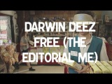 DARWIN DEEZ FREE (THE EDITORIAL ME) DIR NINIAN DOFF