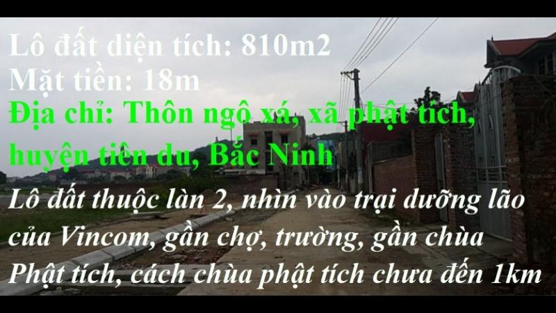 Chính chủ cần bán lô đất diện tích 810m2 Thôn ngô xá, xã phật tích, huyện tiên du, Bắc Ninh