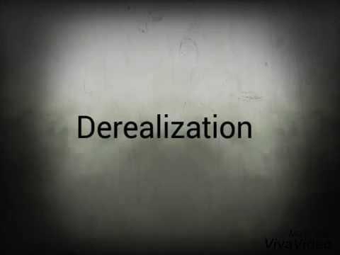 What does Derealization feel like?