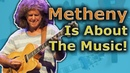 Pat Metheny Is Not About The Notes Are You