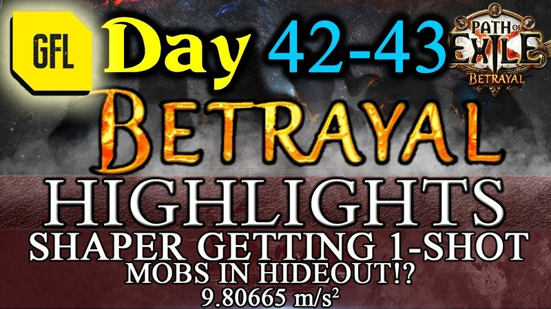 Path of Exile 3.5: BETRAYAL DAY 42-43 Highlights MOBS IN HO!? SHAPER 1-SHOT