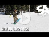 Marc Frank Montoya MFM - Learn how to do the MFM Butter - Snowboard Addiction Teaser