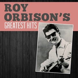 Roy Orbison альбом Roy Orbison's Greatest Hits