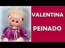 MUÑECA VALENTINA PEINADO Y FINAL DEL CURSO video 377