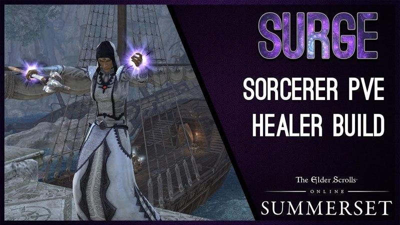 Magicka Sorcerer Healer Build PvE Surge - Summerset Chapter ESO