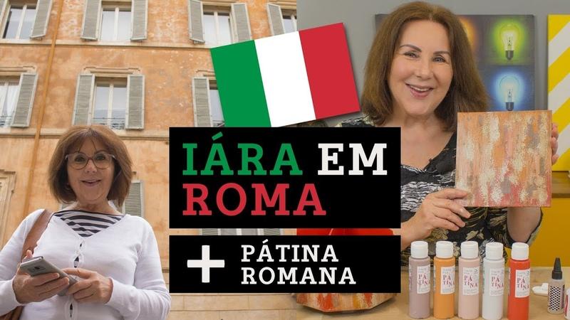 Iára em Roma e Pátina Romana com tinta PVA