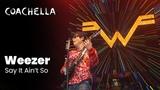 Weezer - Say It Ain't So - Live at Coachella 2019 Saturday April 13, 2019