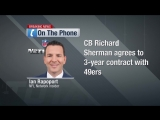 Rapoport How San Francisco 49ers cornerback Richard Shermans deal came together so quickly