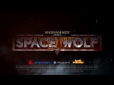 Warhammer 40,000 Space Wolf - Official Steam Teaser Trailer