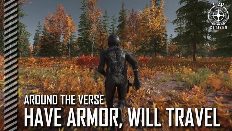 Star Citizen Around the Verse - Have Armor, Will Travel