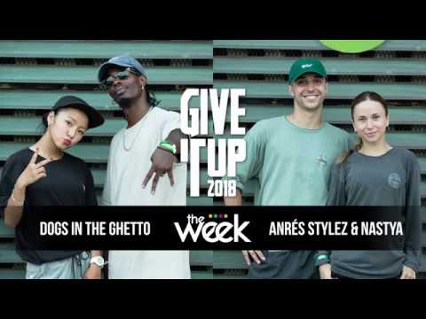Give It Up 2018 Hip Hop Final - Dogs In The Ghetto VS Andrés Stylez Nastya
