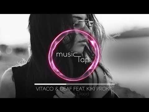 Vitaco DEAF feat. Kiki Prokic - Feeling Good