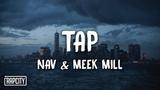 NAV - Tap ft. Meek Mill (Lyrics)