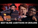 The Voice Ukraine Голос Країни best Blind auditions TOP-10 for all times part 1