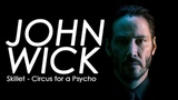 John Wick Music Video (Skillet-Circus for a Psycho)
