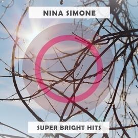 Nina Simone альбом Super Bright Hits
