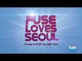 BIGBANG, 2NE1, Jay Park & More on FUSE LOVES SEOUL From K Pop to Hip Hop   Fuse News   Fuse 1